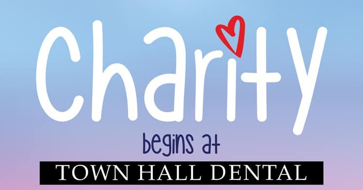 Charity Begins at Town Hall Dental